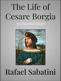 The Life of Cesare Borgia - Librerie.coop