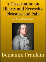 A Dissertation on Liberty and Necessity, Pleasure and Pain - Librerie.coop