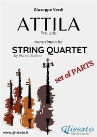 Attila (prelude) String quartet set of parts - Librerie.coop