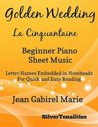 Golden Wedding La Cinquantaine Easiest Piano Sheet Music - Librerie.coop