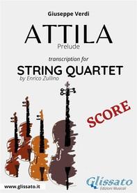 Attila (prelude) String quartet score - Librerie.coop