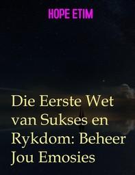 Die Eerste Wet van Sukses en Rykdom: Beheer Jou Emosies - Librerie.coop