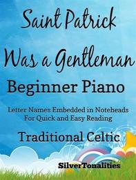 Saint Patrick Was a Gentleman Beginner Piano Sheet Music Tadpole - Librerie.coop