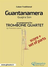 Guantanamera - Trombone Quartet Score & Parts - Librerie.coop