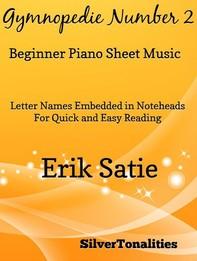 Gymnopedie Number 2 Beginner Piano Sheet Music - Librerie.coop