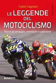 Le leggende del motociclismo - Librerie.coop