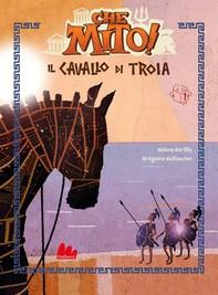 Che mito! Il cavallo di Troia - Librerie.coop
