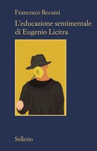 L'educazione sentimentale di Eugenio Licitra - Librerie.coop