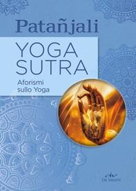 Yoga sutra. Aforismi sullo Yoga - Librerie.coop