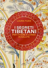 I segreti tibetani per vivere a lungo in salute - Librerie.coop