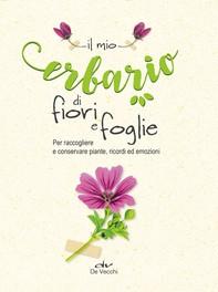 Il mio erbario di fiori e di foglie - Librerie.coop