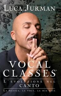 Vocal classes. L'evoluzione nel canto - Librerie.coop