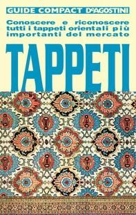 Tappeti. Conoscere e riconoscere tutti i tappeti orientali più importanti del mercato - Librerie.coop