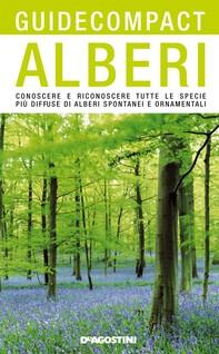 Alberi. Conoscere e riconoscere tutte le specie più diffuse di alberi spontanei e ornamentali - Librerie.coop