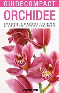 Orchidee. Conoscere, riconoscere e coltivare le varietà più importanti del mondo - Librerie.coop