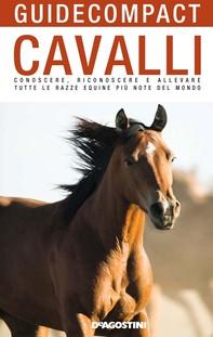 Cavalli. Conoscere, riconoscere e allevare tutte le razze equine più note del mondo - Librerie.coop