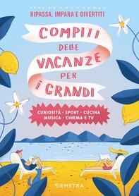 Compiti delle vacanze per i grandi - Librerie.coop
