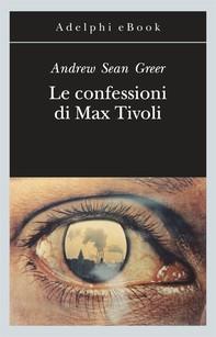 Le confessioni di Max Tivoli - Librerie.coop