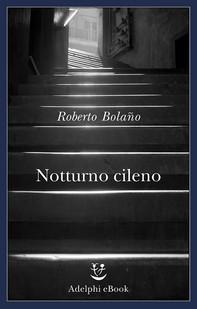 Notturno cileno - Librerie.coop
