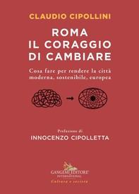 Roma il coraggio di cambiare - Librerie.coop
