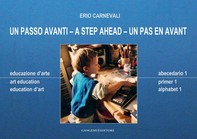 Un passo avanti - Educazione d'Arte - Abecedario 1 - Librerie.coop