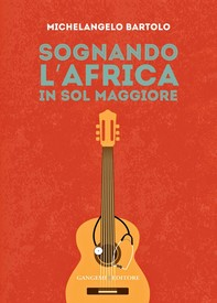 Sognando l'Africa in sol maggiore - Librerie.coop