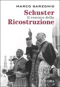 Schuster il vescovo della Ricostruzione - Librerie.coop