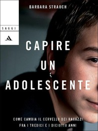 Capire un adolescente - Librerie.coop