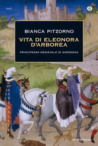 Vita di Eleonora d'Arborea - Librerie.coop
