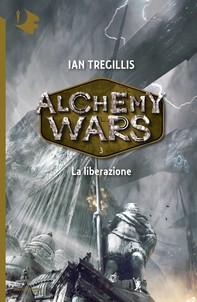 Alchemy Wars - 3. La liberazione - Librerie.coop