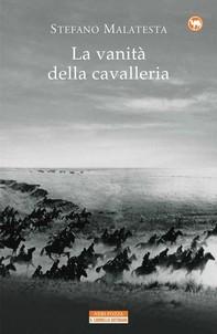 La vanità della cavalleria - Librerie.coop