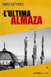 L'ultima Almaza - Librerie.coop