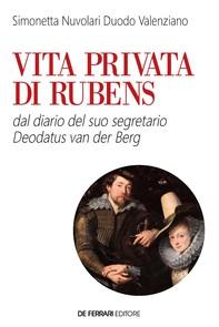Vita privata di Rubens - Librerie.coop