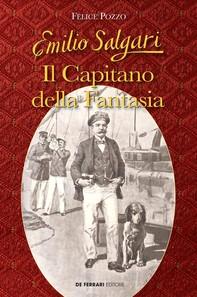 Emilio Salgari. Il Capitano della Fantasia - Librerie.coop