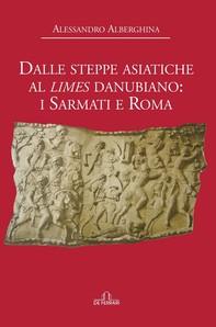 Dalle steppe asiatiche al Limes danubiano: i Sarmati e Roma - Librerie.coop