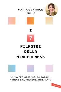 I 7 pilastri della Mindfulness - Librerie.coop