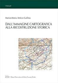 Dall'Immagine Cartografica alla Ricostruzione Storica - Librerie.coop