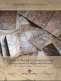 L'amante del re e l'unificazione della Francia alto-medievale - Librerie.coop
