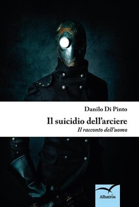 Il suicidio dell'arciere - Librerie.coop