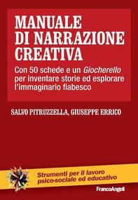 Manuale di narrazione creativa. Con 50 schede e un Giocherello per inventare storie ed esplorare l'immaginario fiabesco - Librerie.coop