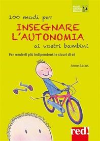 100 modi per insegnare l'autonomia ai vostri bambini - Librerie.coop