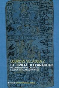 La civiltà dell'Anáhuac - Librerie.coop