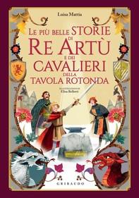 Le più belle storie di Re Artù e dei cavalieri  della Tavola Rotonda - Librerie.coop