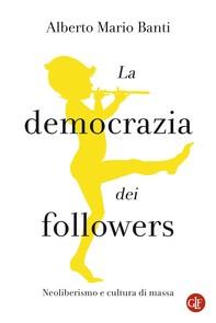 La democrazia dei followers - Librerie.coop