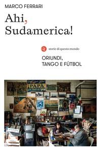 Ahi, Sudamerica! - Librerie.coop