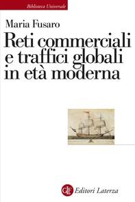 Reti commerciali e traffici globali in età moderna - Librerie.coop
