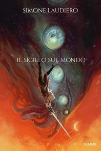 Gli Eroi Perduti - Il sigillo sul mondo - Librerie.coop
