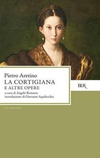 La Cortigiana e altre opere - Librerie.coop
