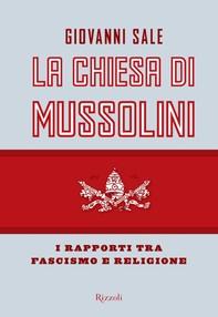 La Chiesa di Mussolini - Librerie.coop