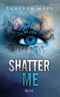 Shatter Me (versione italiana) - Librerie.coop